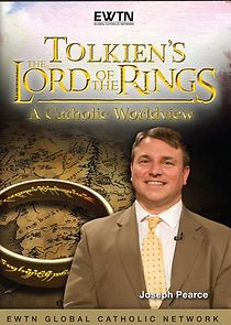 Tolkien's The Lord Of The Rings: A Catholic Worldview