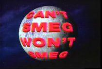 Can't Smeg Won't Smeg