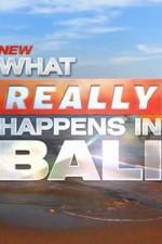 What Really Happens In Bali: Season 1