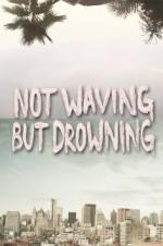Not Waving But Drowning