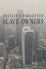 Britain's Forgotten Slave Owners: Season 1