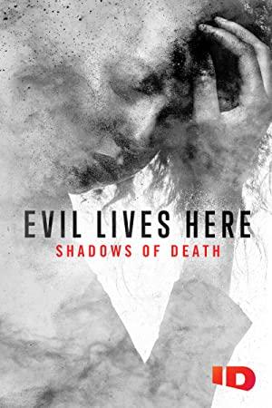 Evil Lives Here: Shadows Of Death: Season 2