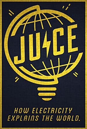 Juice: How Electricity Explains The World