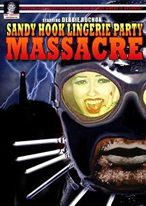 Sandy Hook Lingerie Party Massacre