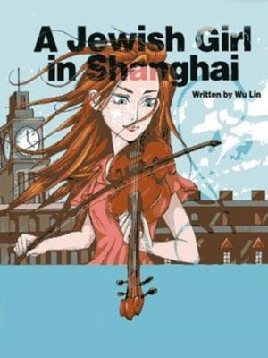 A Jewish Girl In Shanghai