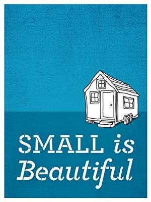 Small Is Beautiful: A Tiny House Documentary