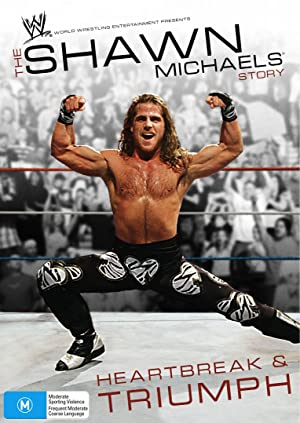 The Shawn Michaels Story: Heartbreak And Triumph