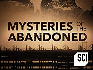 Mysteries Of The Abandoned: Season 6