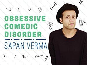 Sapan Verma: Obsessive Comedic Disorder