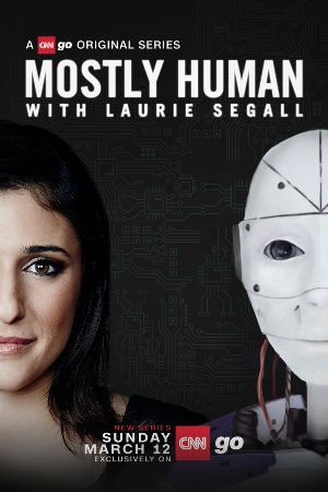 Mostly Human With Laurie Segall: Season 1