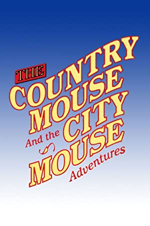 The Country Mouse And The City Mouse Adventures: Season 2