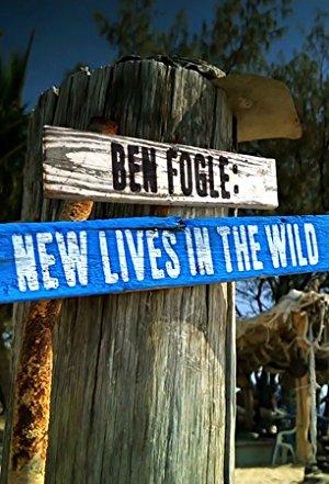 Ben Fogle: New Lives In The Wild: Season 7