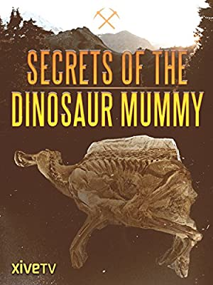 Secrets Of The Dinosaur Mummy