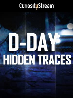 D-day: Hidden Traces