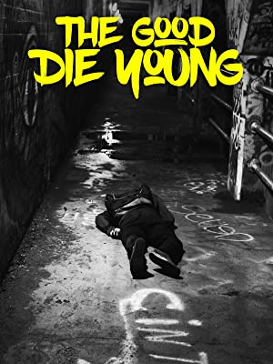 The Good Die Young 2018