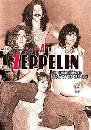 A To Zeppelin: The Led Zeppelin Story