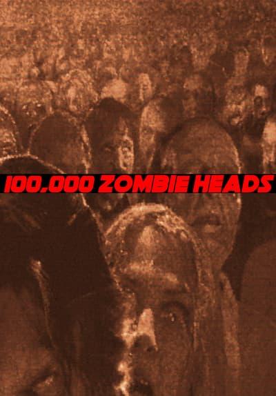 100,000 Zombie Heads