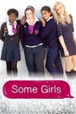 Some Girls: Season 1