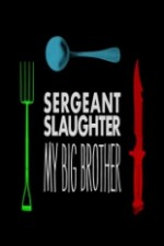 Sergeant Slaughter, My Big Brother