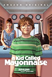 A Kid Called Mayonnaise: Season 1