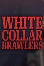 White Collar Brawlers: Season 1