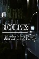 Bloodlines: Murder In The Family