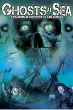 Ghosts At Sea: Paranormal Shipwrecks And Curses