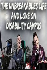 The Unbreakables: Life And Love On Disability Campus: Season 1