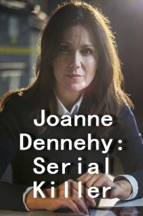 Joanne Dennehy: Serial Killer