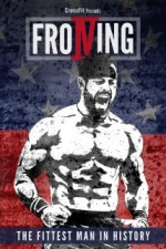 Froning: The Fittest Man In History