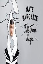 Nate Bargatze: Full Time Magic