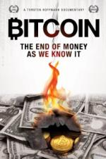 Bitcoin: The End Of Money As We Know It