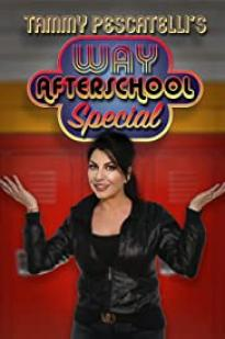 Tammy Pescatelli's Way After School Special