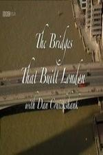 The Bridges That Built London